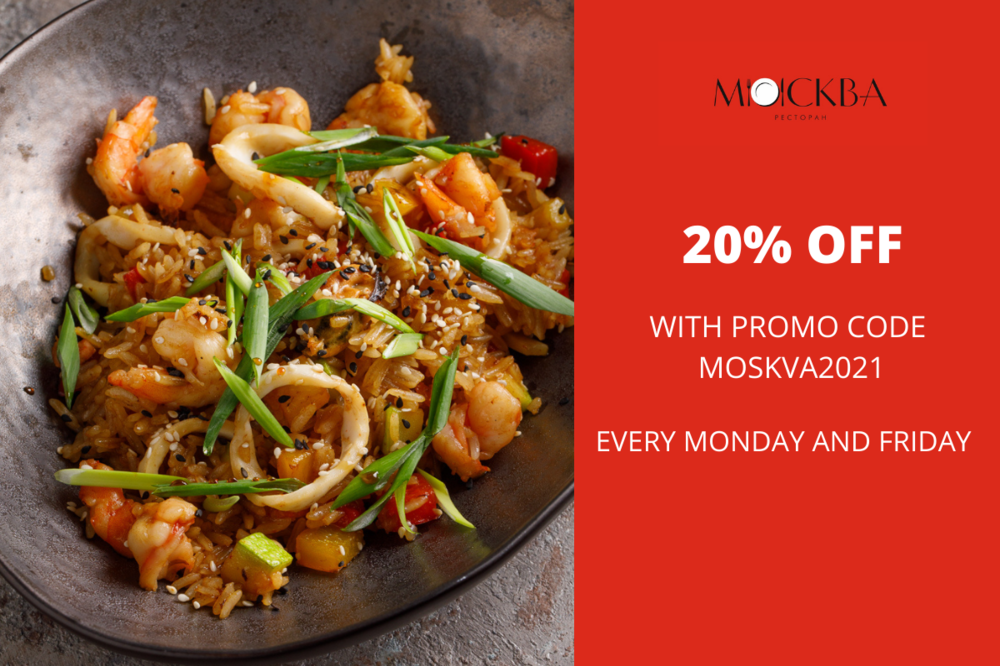 20% off every Friday  at the restaurant Moscow by procode MOSKVA2021